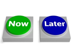 Now and Later buttons